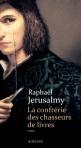 La confrérie des chasseurs de livres, Raphaël Jerusalmy